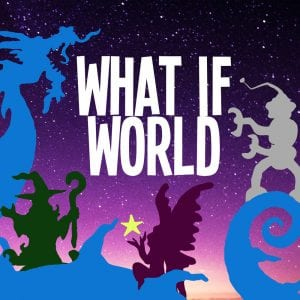 what if world podcast 2